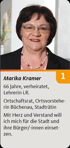 1. Marika Kramer, 66 Jahre, verheiratet, Lehrerin i.R., Ortschaftsrat, Ortsvorsteherin Büchenau, Stadträtin. Mit Herz und Verstand will ich mich für die Stadt und ihre Bürger/-innen einsetzen