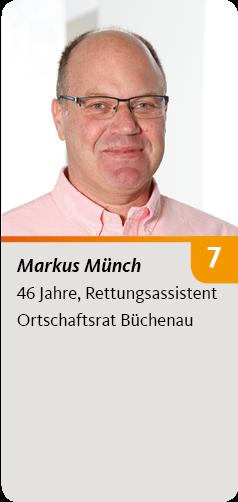 7. Markus Münch, 46 Jahre, Rettungsassistent. Ortschaftsrat Büchenau