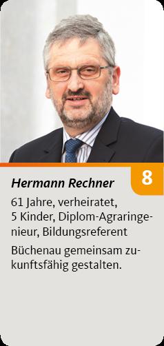 8. Hermann Rechner, 61 Jahre, verheiratet, 5 Kinder, Diplom-Agraringenieur, Bildungsreferent. Büchenau gemeinsam zukunftsfähig gestalten.